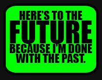 HERES TO THE FUTURE BECAUSE IM... Autors: Fosilija heyy again.
