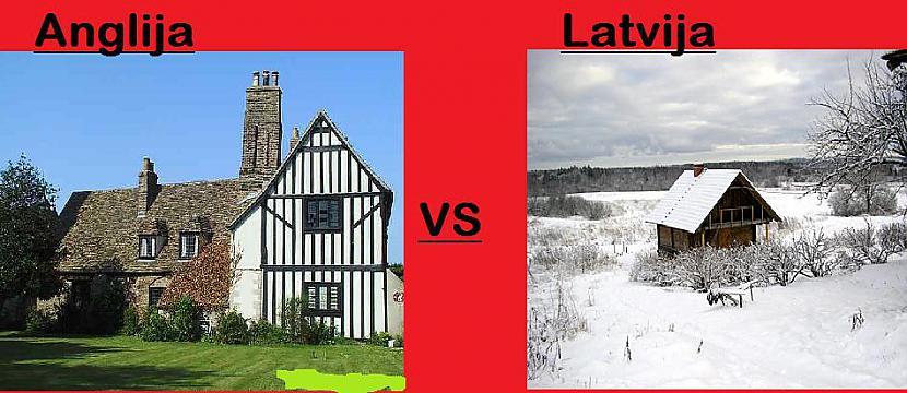 Mājas Autors: Fosilija Anglija pret Latviju