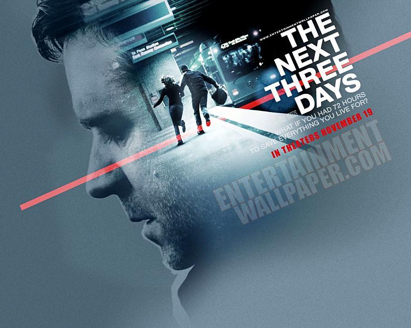 The Next Three Days  Cilvēks... Autors: spanky Filmas, kuras jānoskatās!