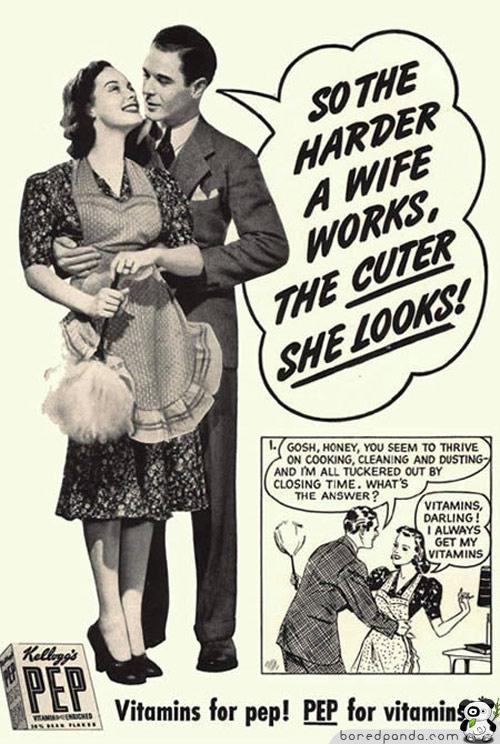 Jo smagāk sieva strādā jo... Autors: Fosilija Reklāmas, kas mūsdienās būtu aizliegtas