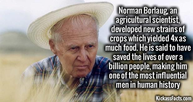 Normans Borlaugs zinātnieks... Autors: Šimpandze88 Daži interesanti fakti.