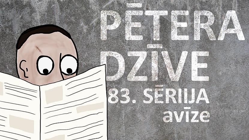 Autors: kurm1s Pētera dzīve - avīze (83. sērija)
