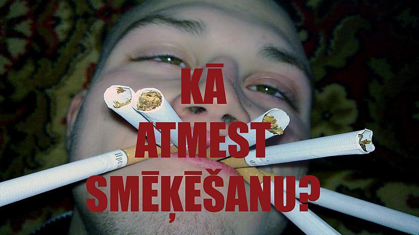 Autors: zeminem2 Kā Atmest Smēķēšanu?