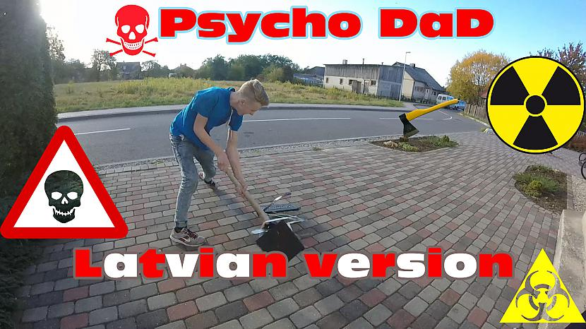 Autors: PacančikiLV Psycho DAD-Latvian Version