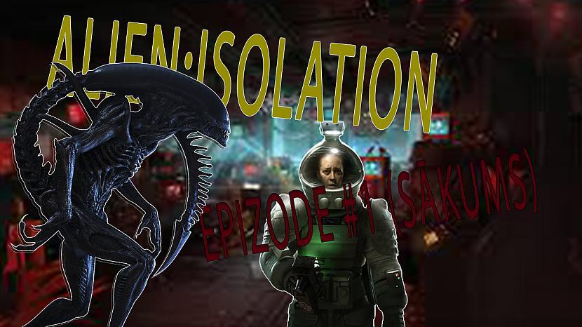 Autors: SnappyGaming Aliens Isolation Epizode #1 (SĀKUMS)