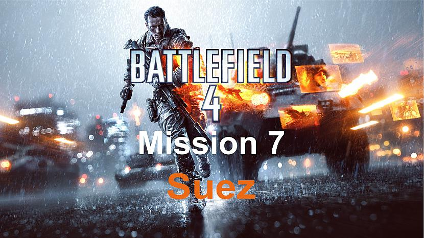 Autors: SilverGun Games Battlefield 4 - Mission 7 - Suez (END)