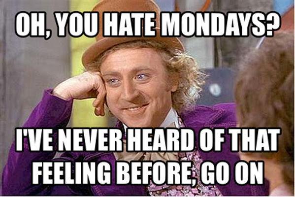 Wow tu ienīsti pirmdienasNekad... Autors: Sarius Miris Džīns Vailders