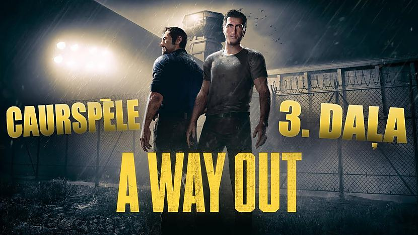 Autors: core222 Beidzot brīvībā!!! | A Way Out #3