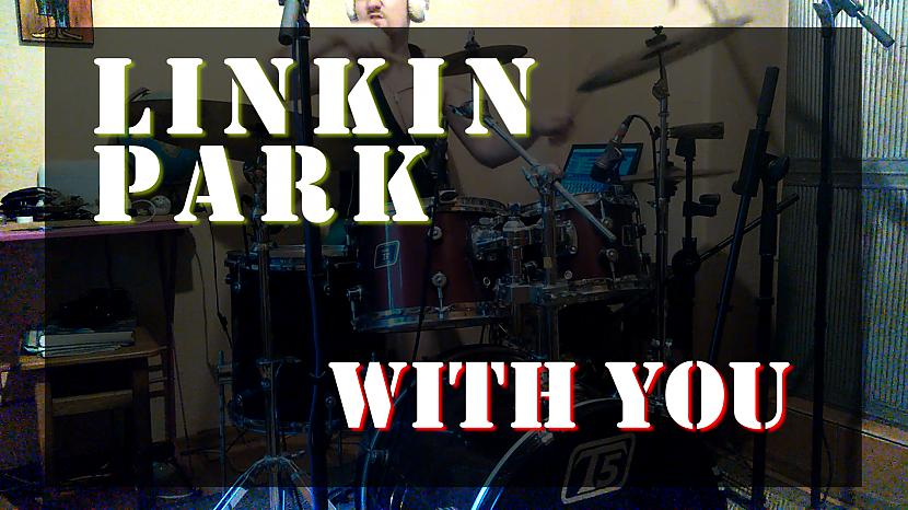 Kriss Michulis - Linkin Park - With you - (drum cover)